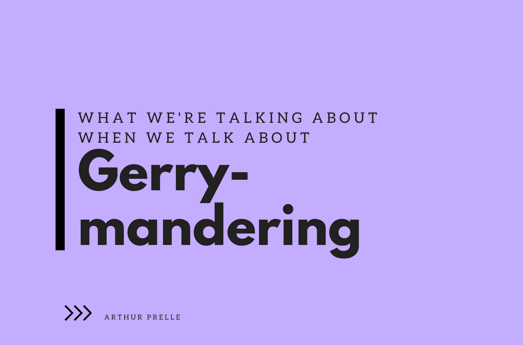 What we're talking about when we talk about Gerrymandering
