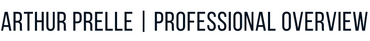 Arthur Prelle | Professional Overview