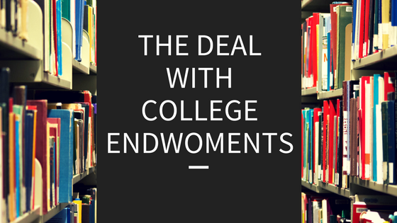 The Deal with College Endowments
